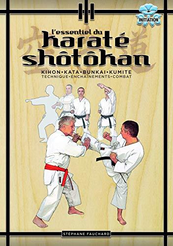 L'essentiel du karaté shôtôkan: Fauchard, Stéphane