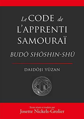 Le code de l'apprenti samouraï: Daid¿ji Y¿zan