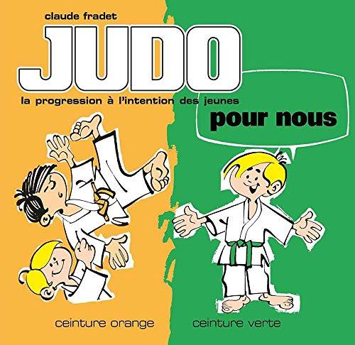 9782846173414: Judo pour nous : ceinture orange, ceinture verte