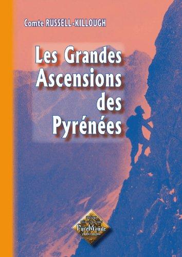 9782846180238: Les Grandes Ascensions des Pyrenees