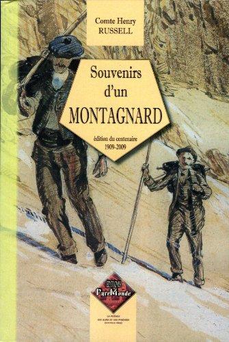 9782846181396: Souvenirs d'un montagnard, �dition du centenaire (1909-2009)