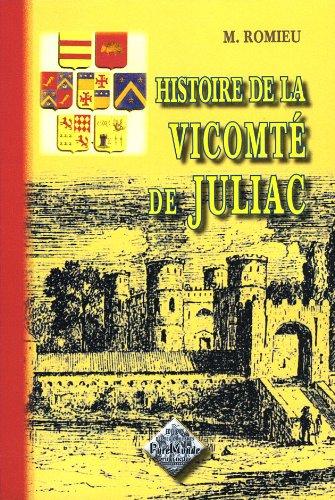 Histoire de la Vicomté de Juliac: M. Romieu