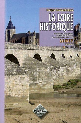 9782846182621: La Loire Historique : le Loiret (Tome 6)