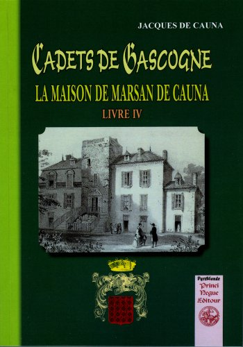 9782846183079: Cadets de Gascogne : la maison de Marsan de Cauna (livre 4)