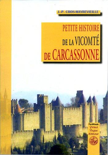 9782846183727: Petite Histoire de la Vicomté de Carcassonne
