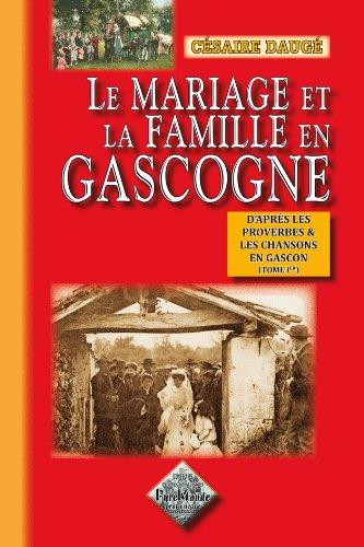 9782846183932: Le mariage et la famille en Gascogne d'après les proverbes et les chansons en gascon (tome 1)
