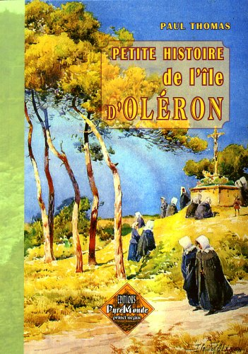 9782846184359: Petite histoire de l'île d'Oléron