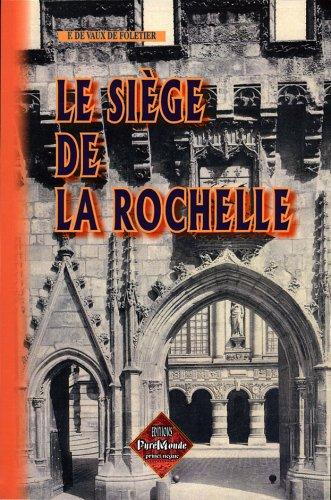 9782846184397: Le Siège de la Rochelle