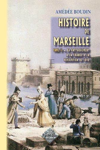 9782846184557: Histoire de Marseille (tome II : du rattachement à la France à la Révolution de 1848)