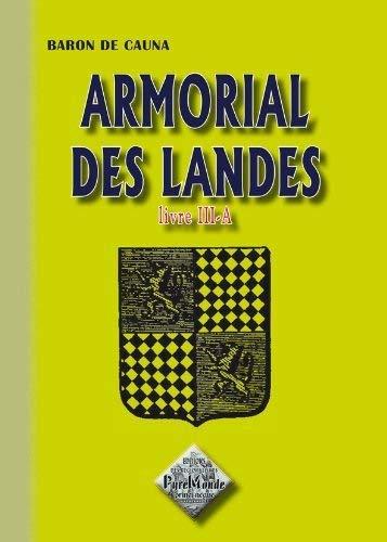 9782846184724: Armorial des Landes (Livre III-a)