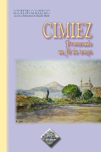 9782846185684: Cimiez, promenade au fil du temps (édition simple)