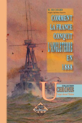 9782846185721: Comment la France conquit l'Angleterre en 1888