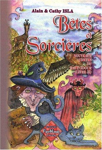 9782846186124: B�tes et Sorci�res (Nouveaux contes du Haut-Adour, II)