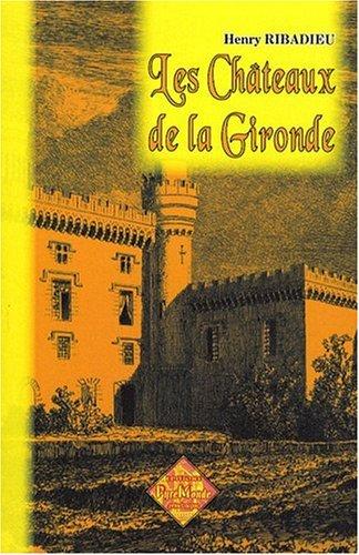 9782846186193: Les Ch�teaux de la Gironde