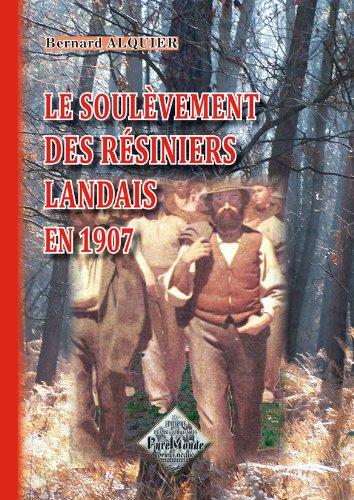 Le soulèvement des résiniers landais en 1907: Bernard ALQUIER