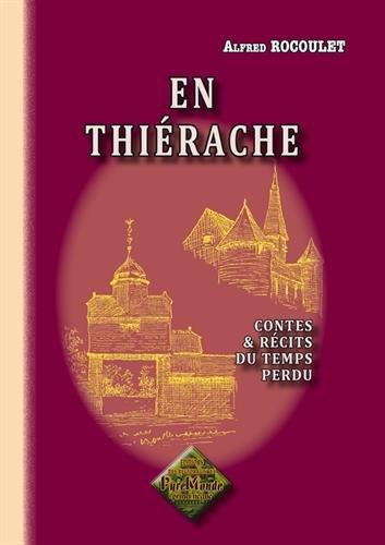 9782846187343: En Thiérache, contes & récits du temps perdu