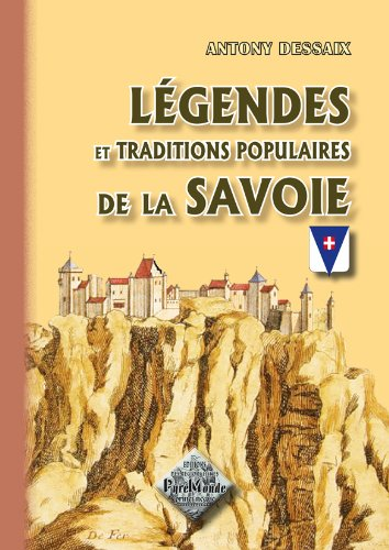 9782846187664: Legendes & traditions populaires de la Savoie (French Edition)