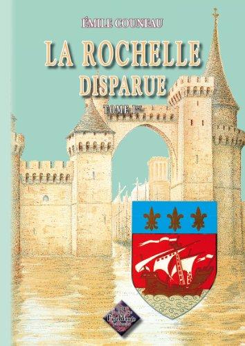 9782846188784: La Rochelle Disparue (Tome Ier)