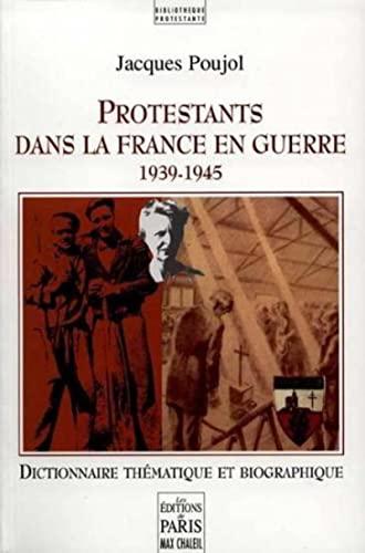 Protestants dans la France en guerre, 1939-1945: Poujol, Jacques