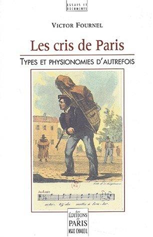 9782846210324: Les cris de paris, types et physionomies d'autrefois