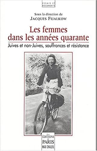9782846210546: Les femmes dans les années quarante - Juives et non-Juives, souffrances et résistance