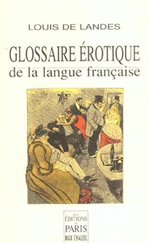 Glossaire érotique de la langue française : Louis de Landes