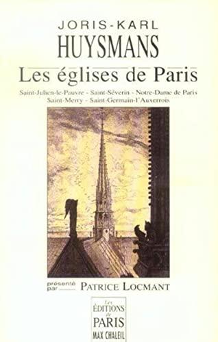Les églises de Paris : Saint-Julien-le-Pauvre, Saint-Séverin,: Joris-Karl Huysmans; Patrice