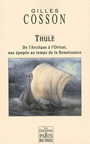9782846211345: Thulé : De l'Arctique à l'Orient, une épopée au temps de la Renaissance