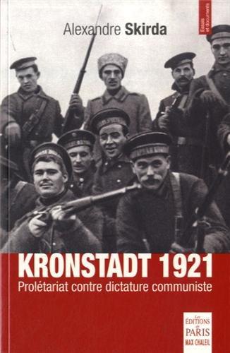 9782846211574: Kronstadt 1921 : Prolétariat contre dictature communiste (Essais et documents)