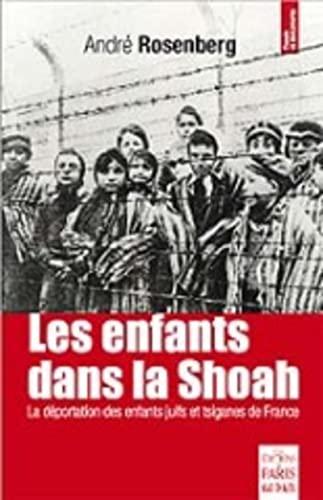 9782846211765: Les enfants dans la Shoah : La déportation des enfants juifs et tsiganes de France