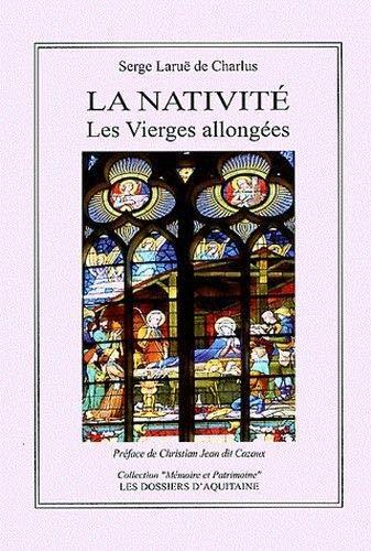 La Nativité, Les Vierges allongées: Serge Laruë de