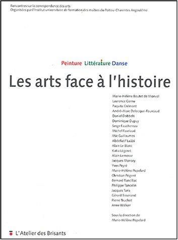 9782846230599: Les arts face à l'histoire : Peinture, littérature, danse