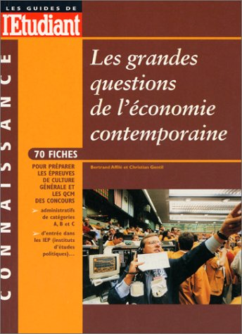 LES GRANDES QUESTIONS DE L'ECONOMIE CONTEMPORAINE ; EDITION 2001