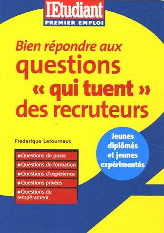 9782846245722: bien répondre aux questions qui tuent des recruteurs