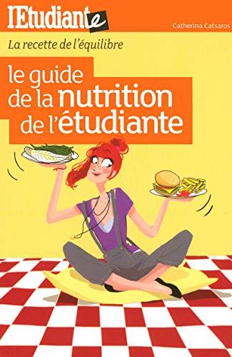 9782846248617: Le guide de la nutrition de l'étudiante : La recette de l'équilibre