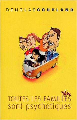 Toutes les familles sont psychotiques (French Edition): Coupland, Douglas, Ssoss?,