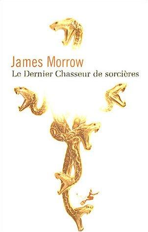 le dernier chasseur de sorcieres: James Morrow