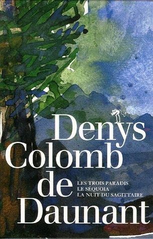 """""""coffret denys colomb de daunant ; les trois paradis, le séquoia, la nuit du sagittaire..."""