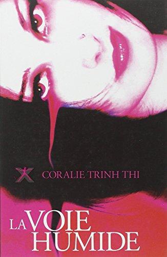 la voie humide: Coralie Trinh Thi