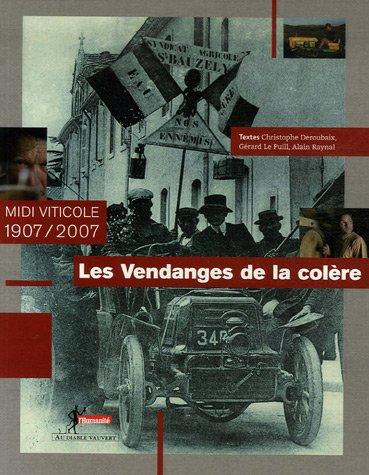9782846261265: Les Vendanges de la col�re : Midi viticole 1907/2007