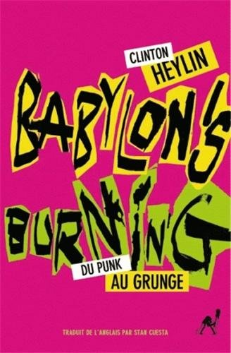 Babylon's burning (French Edition) (284626130X) by CLINTON HEYLIN