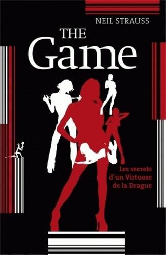 9782846261548: The Game : Les secrets d'un virtuose de la drague