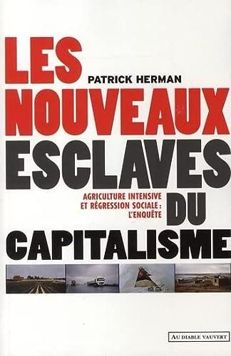 """""""les nouveaux esclaves du capitalisme ; agriculture intensive et regression sociale : l'..."""