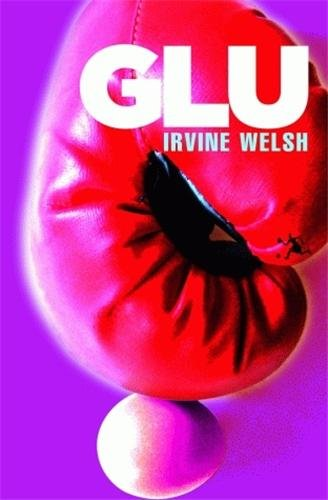 Glu (French Edition): Irvine Welsh