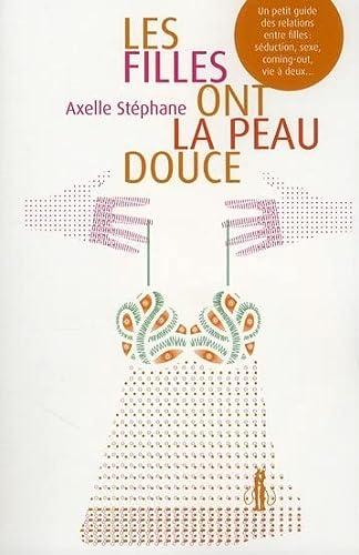FILLES ONT LA PEAU DOUCE (LES): STEPHANE AXELLE