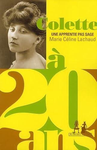 Colette ? 20 ans : Une apprentie: Lachaud, Marie-C?line