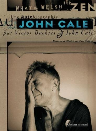 What's Welsh For Zen? Une Autobiographie de John Cale (French Edition) (2846262934) by John Cale