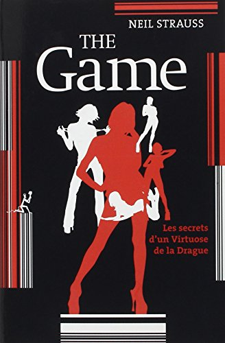 9782846263412: The Game : Les secrets d'un virtuose de la drague