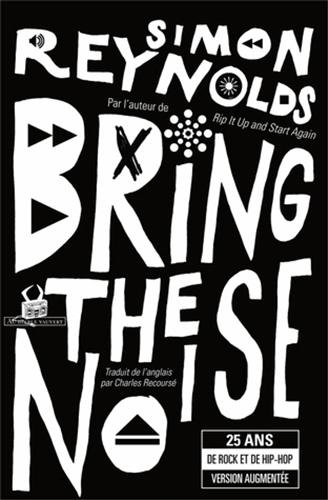 9782846264082: Bring the Noise : 25 ans de rock et de hip-hop