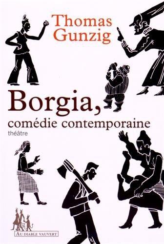 BORGIA, COMÉDIE CONTEMPORAINE: GUNZIG THOMAS